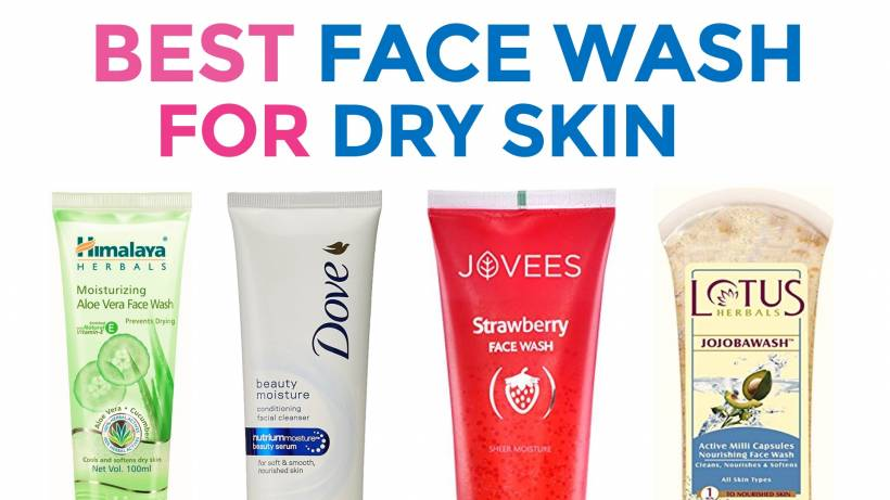 8 Best Face Wash For Dry Skin In India
